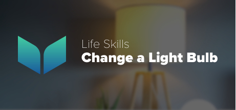 Life Skills - Change Light Bulb