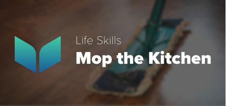 Life Skills - Mop the Kitchen